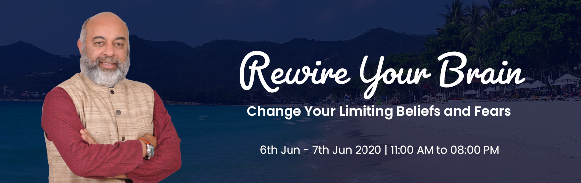 """Book Online Tickets for Rewire Your Brain -  Become Stress Free , . """"Rewire Your Brain – Become Stress Free"""" # Are your Limiting Beliefs & Fears stopping you from achieving your true potential? # Do the pressures of daily life seem never ending? # Do you want be a Confident leader or"""