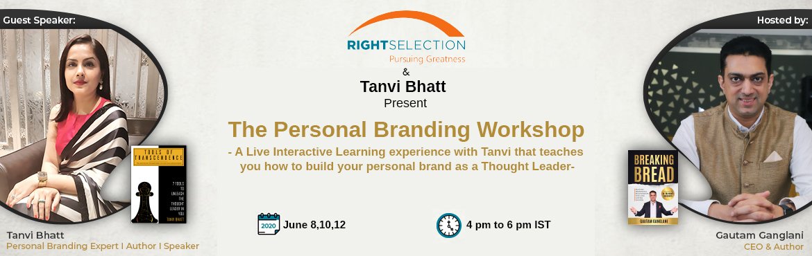Book Online Tickets for The Personal Branding Workshop with Tanv, . What do you get when you sign up for the workshop with Tanvi? THE PERSONAL BRANDING WORKSHOP WITH TANVI BHATT  One-week long VIRTUAL live workshop Three live ZOOM meetings in a week every alternate day Every ZOOM meeting is of 2 hours LIVE WORKS