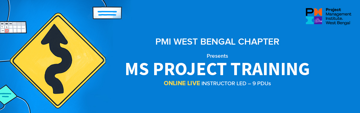 Book Online Tickets for MS PROJECT TRAINING, . PMI WEST BENGAL CHAPTER presents MS PROJECT TRAINING. ONLINE LIVE INSTRUCTOR LED – 9 PDUs from JULY 11th, 18th, 25th [3 x 3.5 Hrs – SAT only] INDIA – 6:00 PM to 9:30 PM | CENTRAL EUROPE – 2:30 PM to 6:00 PM |  G