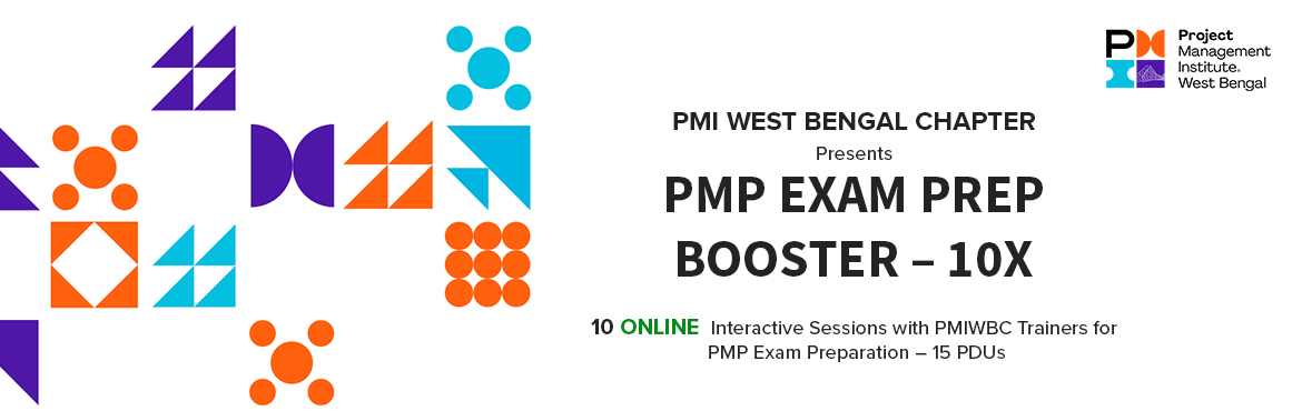 Book Online Tickets for PMP EXAM PREP BOOSTER - 10X, .  PMP EXAM PREP BOOSTER – 10X 10 ONLINE Interactive Sessions with PMIWBC Trainers for PMP Exam Preparation – 15 PDUs 2020 AUG 1, 2, 8, 9, 15, 16, 22, 23, 29, 30 [10 x 1.5 Hrs – SAT & SUN only] INDIA – 7:00 PM ~ 8:30 PM