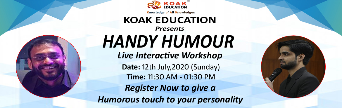 """Book Online Tickets for Handy Humour Workshop, . Are you ready to add extra charm to your personality? Do you know that the skill of humour is valued in both personal and professional life?  It is rightly said that """"Laughter is the best medicine"""" and the person with a good sense of humo"""