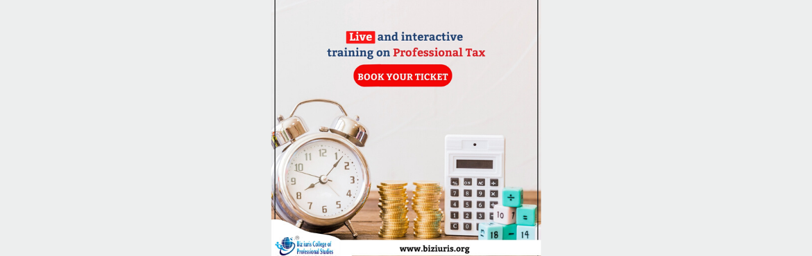 Book Online Tickets for Live and interactive training on Profess, .   Step By Step guide on The Maharashtra State Tax on Professions, Trades, Callings and Employments Act, 1975, Applicability, PTEC and PTRC Registration ,Challan Payment, monthly return, Annual Return, and compliances, Inspection, Penalties, And