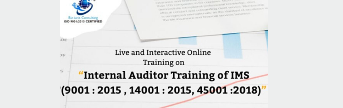 Book Online Tickets for INTERNAL AUDITOR TRAINING OF IMS (9001 :, .  INTERNAL AUDITOR TRAINING OF IMS (9001 : 2015 , 14001 : 2015, 45001 :2018)      Main Objective of this seminar.    Introduction and Benefits of an Integrated Management System (IMS) Clauses of 9001:2015, 14001:2015, 45001:2018 Implementation a