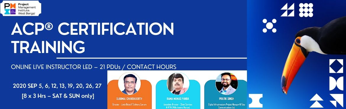 Book Online Tickets for ACP CERTIFICATION TRAINING - PMI WEST BE, . PMI WEST BENGAL CHAPTER  presents ACP® CERTIFICATION TRAINING  through ONLINE LIVE INSTRUCTOR LED – 21 PDUs / CONTACT HOURS 2020 NOV 21,22 28, 29 DEC 5,6,12,13 [8 x 3 Hrs – SAT & SUN only] INDIA – 5: