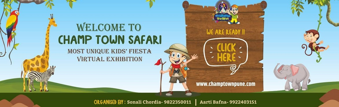 Book Online Tickets for Champ Town Safari, . Champ Town Safari | Most Unique Kids\' Fiesta Virtual Exhibition Greetings from Champ Town!Welcome to Champ Town Safari (5th Edition) - First Ever Virtual Kids Expo We at Champ Town, curate finest kids products across several categories. We are excit