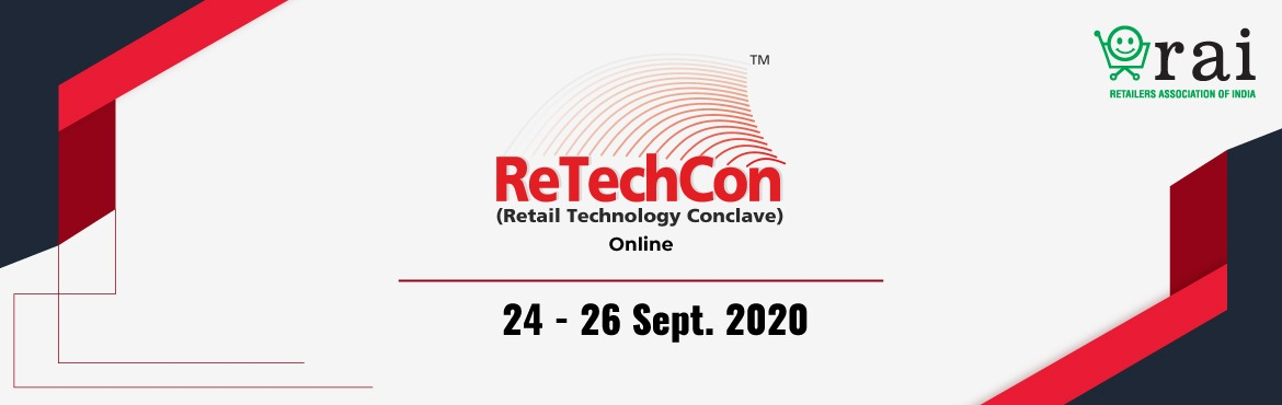 Book Online Tickets for Retail Technology Conclave 2020 (Online), . Retailers Association of India will be hosting Retail Technology Conclave (ReTechCon) in September 2020, India's largest gathering of retail leaders and retail service providers. The platform is to bring together industry professionals, e
