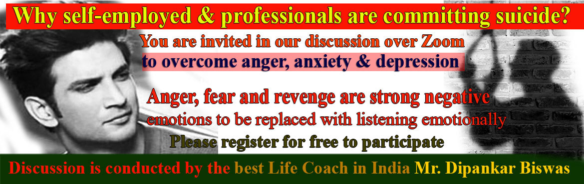 Book Online Tickets for Why self-employed and professionals are , . You are invited to our discussion over Zoom:Why self-employed & professionals are committing suicide? And learn, how to overcome anger, anxiety, worries, frustration, depression and stress. You will be send Zoom Link to your email & Wha