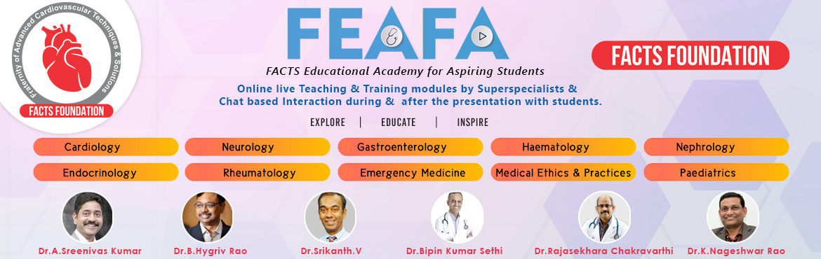 Book Online Tickets for FACTS Educational Academy For Aspiring S, . ENHANCE CLINCAL SKILLS AND GAIN EXAM GUIDANCE FROM RENOWNED SUPER SPECIALISTS IN THE COUNTRY  Aims :1. Promote Clinical Skills in all Specialities.2.Guide students for NEET/ AIIMS/ Super Speciality Entrance.3.Concept Explanations to make doctors
