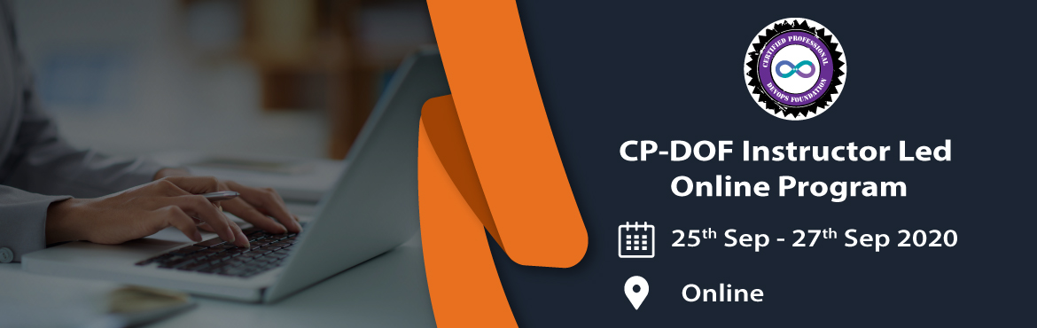 "Book Online Tickets for CP-DOF (Certified Professional - DevOps , . EVENT INFORMATION CP-DOF (Certified Professional - DevOps Foundation) Instructor Led Online Program What is CP-DOF course? CP-DOF stands for ""Certified Professional – DevOps Foundation"" certification prepared and honored by Agile Te"