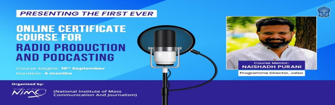 Book Online Tickets for Radio Production And Podcasting Online C, .   Course name           :        Certificate course in Radio Production And Podcasting Duration       &nbs