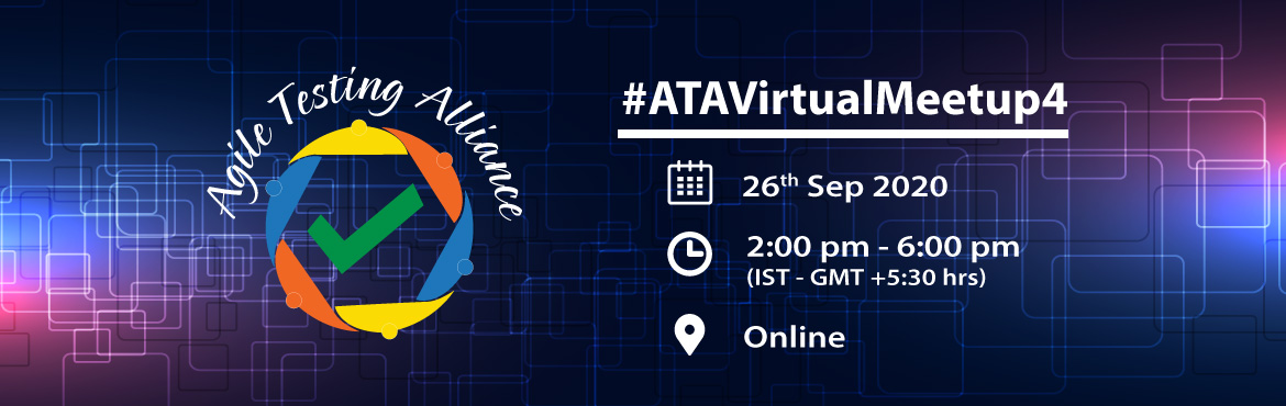 Book Online Tickets for Agile Testing Alliance - Virtual Meetup , . EVENT INFORMATIONAgile Testing Alliance has been hosting Virtual Meetups, ATA has hosted virtual meetups in the month of March, April and July 2020. Now, we are hosting the 4th Virtual Meetup. Virtual Meetups are a great platform to make the best use