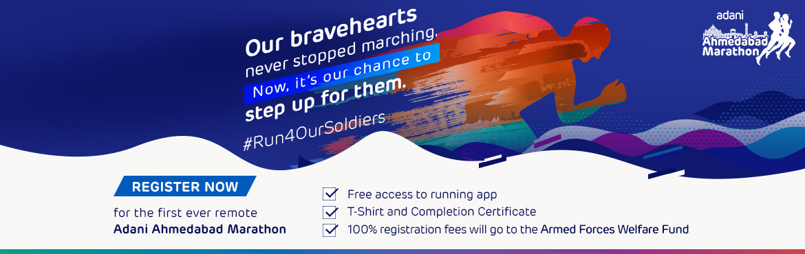 Book Online Tickets for Ahmedabad Marathon, . An initiative to show solidarity towards the bravehearts of the Indian Armed Forces. Support us in our step to honour the soldiers who guard our country's borders for our safety. Run for a cause at the Adani Ahmedabad Marathon.