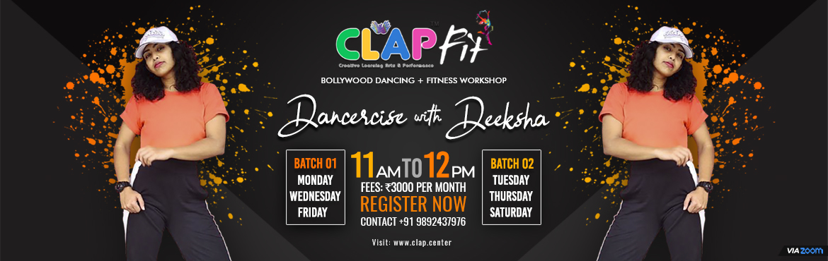 Book Online Tickets for CLAP FIT  DANCERCISE WITH DEEKSHA, .  Dancercise your way to fitness! Beat the blues of stressful workouts with a dance-based fitness regime, from the comfort of your home. It helps to:    Improves cardiovascular health Improves balance and strength Gentle on your body Boosts