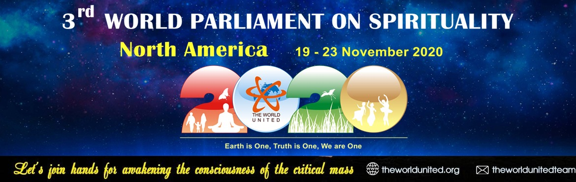 Book Online Tickets for 3rd World Parliament on Spirituality - N, .     Organized by THE WORLD UNITEDis a non-profit Foundation which serves as the Spiritual binding force that connects all the Spiritual seekers, Inspirational Leaders, Motivators, Trainers of the Body, Mind & Soul and the Spiritual groups w