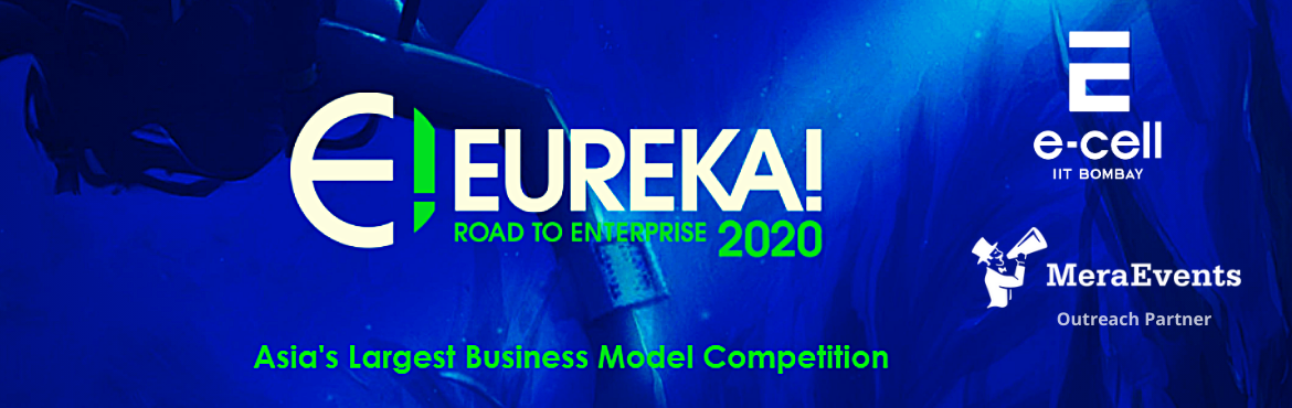 Book Online Tickets for Eureka 2020 Asias Largest Business Model, . E-Cell, IIT Bombay launches Eureka! (Asia's Largest B-Model Competition) [Refer to the Registrations Link below] Eureka! is Asia\'s largest B-Model competition held by E-Cell IIT Bombay accredited independently by CNN and Thomson Reuters. Over