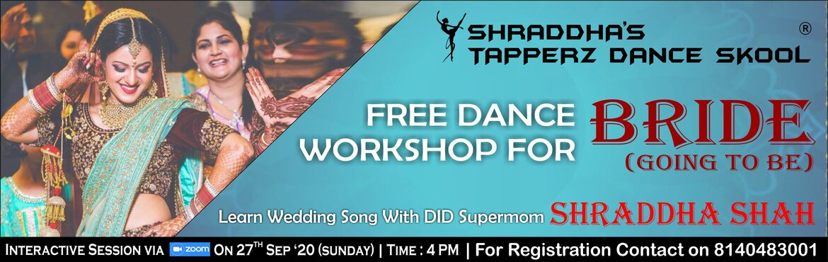 Book Online Tickets for WEDDING SPECIAL DANCE SESSION FOR BRIDE , . WEDDING SPECIAL DANCE SESSION FOR BRIDE (going to be) WITH SHRADDHAThere's only one chance to make a great impression with your wedding dance on the big day. Grab this amazing opportunity to Learn wedding dance with Celebrity Choreographer shra
