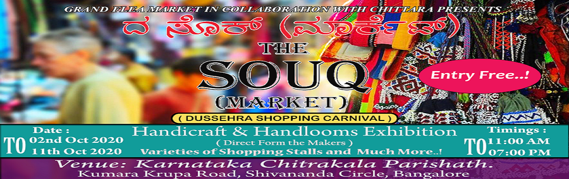 Book Online Tickets for The SOUQ (Market) - Art, Craft and Handl, Bengaluru. THE SOUQ (Market) - Art, Craft and Handlooms Exhibition is coming soon at Karnataka Chitrakala Parishath, Bengaluru.  Yes! you guessed it right!  THE SOUQ (Market) is back with all the safety and precaution measures to prevent the transmi
