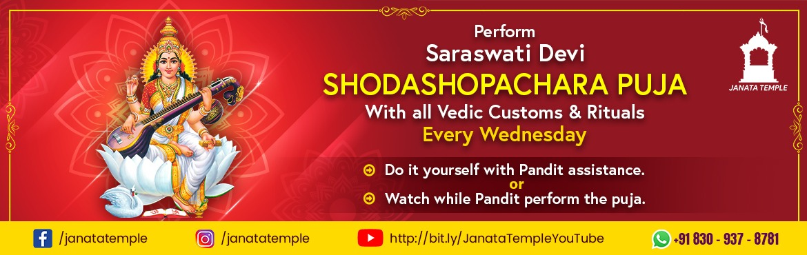 Book Online Tickets for Saraswati Devi Shodashopachara Puja, . As per Hindu mythology, Saraswati Devi is the wife of Lord Brahma, the creator and the goddess of wisdom and learning. Since ancient days all gurukul students, every day, used to pay their respects to Maa Saraswati saying \