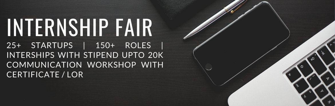 Book Online Tickets for INTERNSHIP FAIR 2020 | 25+ startups | 15, . INTERNSHIP FAIR BRINGS YOU AN OPPORTUNITY TO CONNECT WITH LEADING START-UPS AND BRANDS, AND GET AN OPPORTUNITY TO INTERN WITH THEM. WE BRING TOGETHER 25+ STARTUPS TO OFFER 150+ INTERNSHIPS ACROSS TECHNICAL AND NON-TECHNICAL DOMAINS TO UNDER GRA