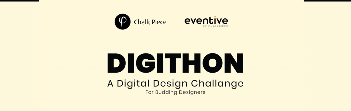 Book Online Tickets for Digithon by Chalkpiece   A Digital Desig, . A 1-week design challenge for Budding Designer - with 1 month to 1 year of experience, graphic designers who want to transition into the ux design field, Ux designers who are just beginning and are looking for growth in the field, Then Digithon is Ex