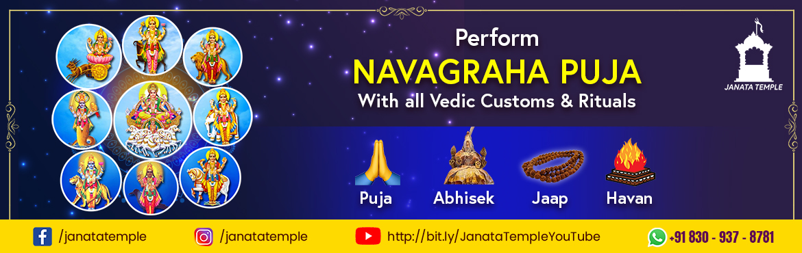 Book Online Tickets for Navagraha Puja Abhishek Jaap Havan, . Navagrahas are nine heavenly bodies, as well as deities, that influence human life on Earth in Hinduism and Hindu astrology. They are Surya, Chandra, Mangala, Budha, Bṛhaspati, Shukra, Shani, Rahu, Ketu. Hindus believe that a person will be born at