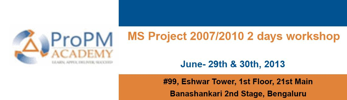 Book Online Tickets for MS Project 2007/2010  2 days workshop Ju, Bengaluru. 