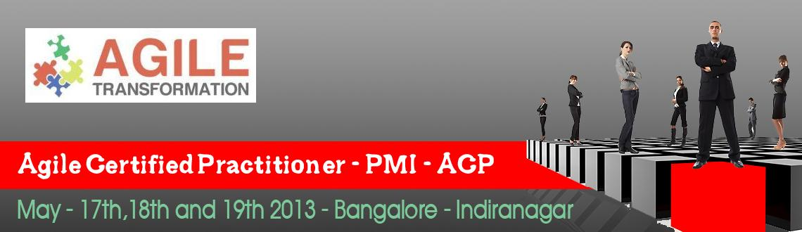 Book Online Tickets for Agile Certified Practitioner - PMI - ACP, Bengaluru. About