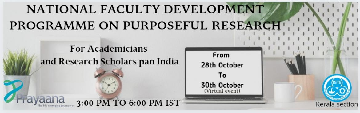 Book Online Tickets for National FDP on Purposeful Research , .  Three Day National Faculty Development Programme Purposeful Research: Entrepreneurship & Funding opportunities for Researchers Ideal for Faculty members and Research Scholars in any field of Engineering & Social Science Mostresearchers