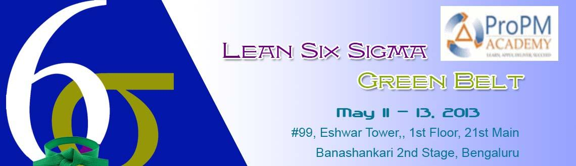 Lean Six Sigma Green Belt (3 Days Class Room Training) May - 11th,12th and 13th
