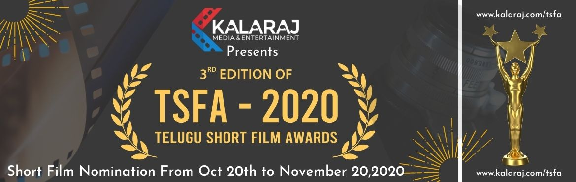 Book Online Tickets for Telugu Short Film Awards-2020, Hyderabad. KalaRaj Media & Entertainment is happy to inform you that we are Organising TSFA-2020 (Telugu short film Awards-2020) Function in December 2020 This event is conducted as a first of its kind event for the Telugu short film that is invited a