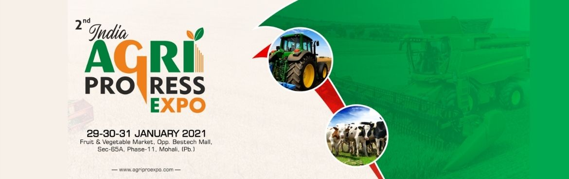 Book Online Tickets for AGRI PROGRESS EXPO, Mohali. AGRI PROGRESS EXPO is an International Exhibition on Dairy, Agriculture & Poultry Industry, which is scheduled to be held on 29-30-31 January 2021 Fruit & Vegetable Market Opp. Bestech Mall, Sec-65A Phase-11, Mohali, India. SHOWHIGHTLIG