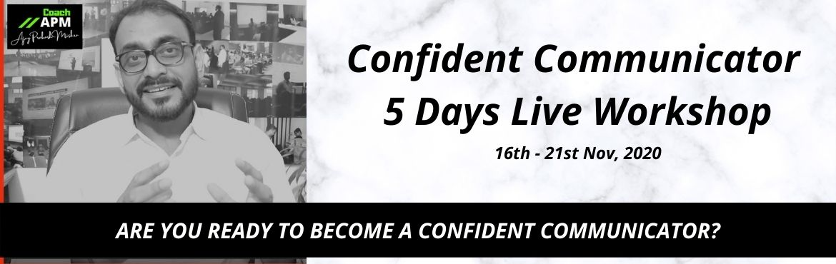 Book Online Tickets for Confident Communicator - 5 Days Live Wor, . \