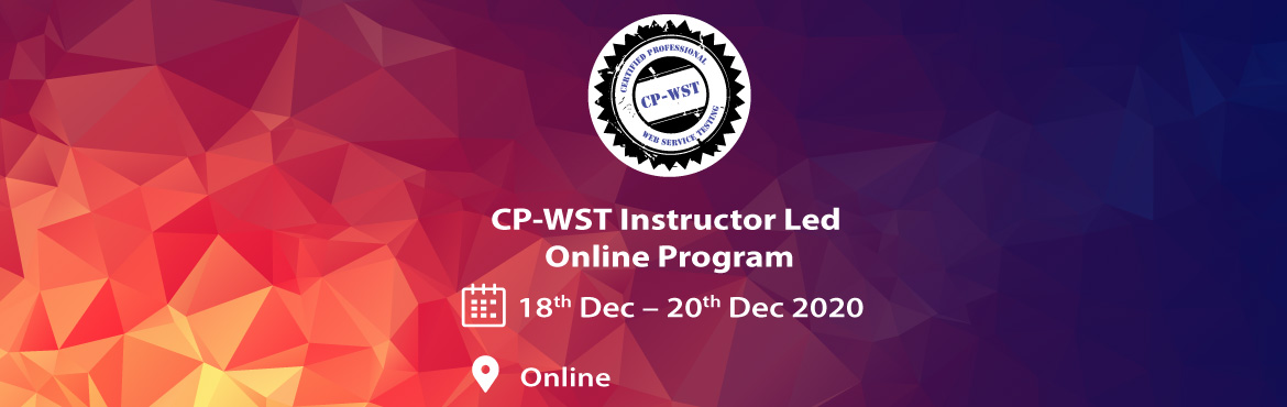 Book Online Tickets for CP-WST Instructor Led Online (Certified , . EVENT INFORMATIONCP-WST (Certified Professional - Web Services Testing)This is an Instructor-led ONLINE program which is designed to train and uplift the knowledge of a test professional on Web Services, Web Services Testing techniques and test autom