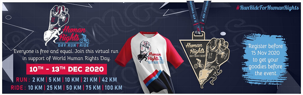 Book Online Tickets for Human Rights Day Run - Ride, . Everyone is free and equal. Join this virtual run in support of World Human Rights Day. #RunRideForHumanRights Register before 15 Nov 2020 to get goodies before the event.  Categories: Run Category:2 KM | 5 KM | 10 KM | 21 KM | 42 K