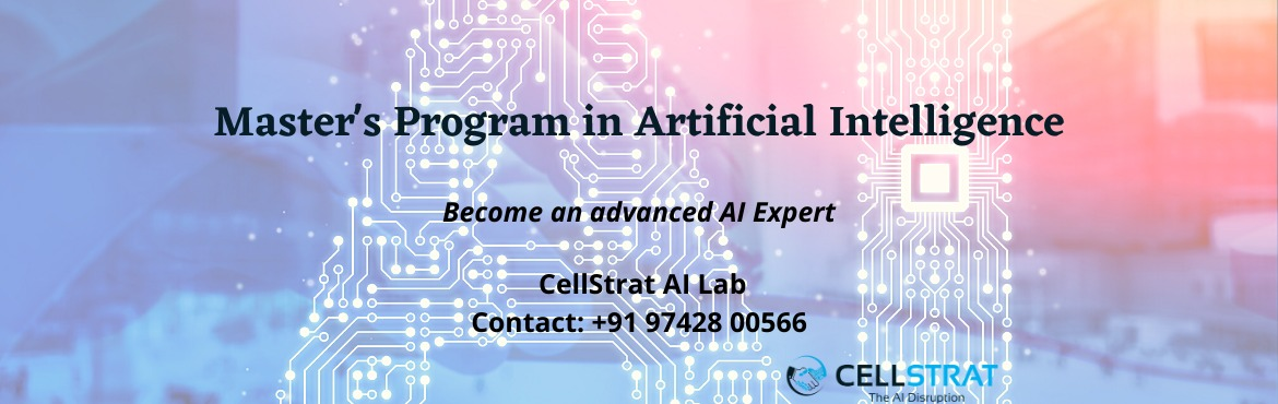 Book Online Tickets for Masters Program in Artificial Intelligen, New Delhi. PROGRAM DESCRIPTION This 14 months online Master's Program will help you become a world-class expert in advanced Artificial Intelligence along with acquiring hands-on experience as a Product Intern in CellStrat AWS Product Team. Here you will m