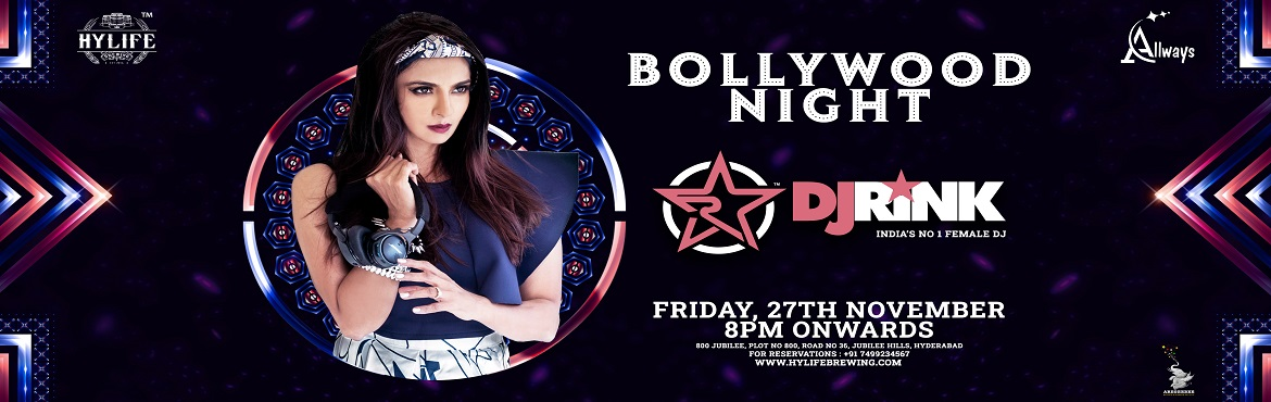 Book Online Tickets for Bollywood Night With DJ Rink at Hylife, Hyderabad.    DJ RINKThe way ls like her, as a Lady architect of contemporary music or the Desi DiVa, or one who adds a fanfare to the IPL Extraa Innings 2013. Just like her album she is the most acclaimed, loved preferred and adored music woman in the fi