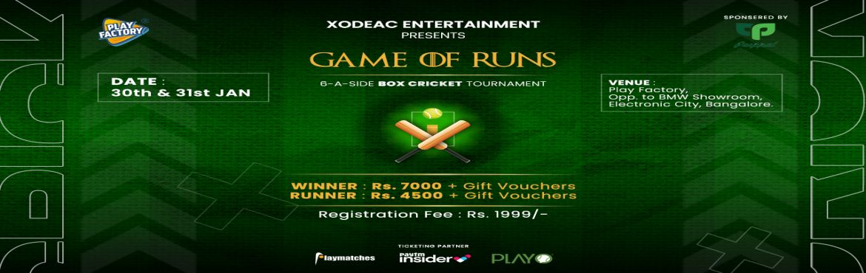 Book Online Tickets for Game of Runs Box Cricket Tournament, Bengaluru. Xodeac Entertainment  Presents       GAME OF RUN Box Cricket Tournament  Date :30th & 31st Jan 2021 ( 8am on