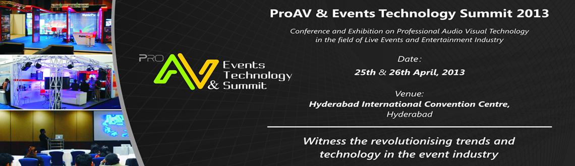 Book Online Tickets for ProAV & Events Technology Summit 2013, Hyderabad. ProAV & Events Technology Summit 2013 - Conference and Exhibition on Professional Audio Visual Technology in the field of Live events and Entertainment Industry