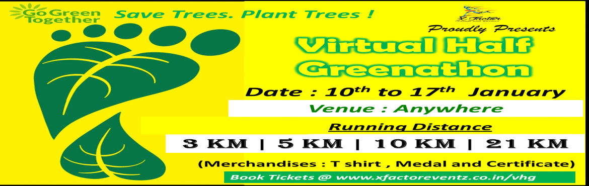 Book Online Tickets for Virtual Half Greenathon, Chennai.  Virtual Half Greenathon 2021 Save Trees, Plant Trees. Date: 10 January 2021 to 17 January 2021 Time Duration: For 21 Km you can Split up and Complete the Challenge Half Marathon Venue: Your Own Place Go Green Virtual Marathon an initiati