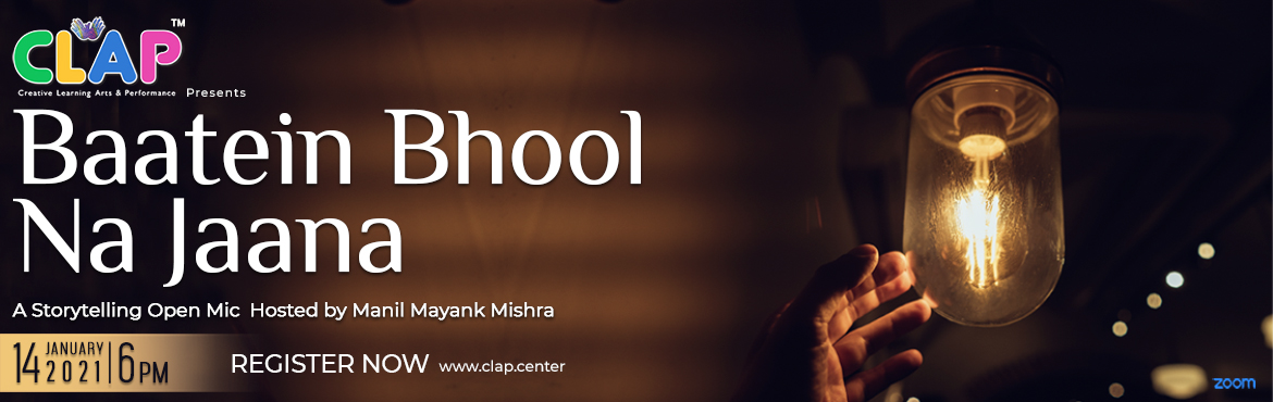 """Book Online Tickets for Baatein Bhool Na Jaana Storytelling Open, Mumbai. Memories, emotions, and relations are a part of every individual's life and there are many feelings, words you wish to not forget. So join CLAP's """"Baatein Bhool Na Jaana"""" a storytelling open mic with Manil Mayank Mishra on 14t"""