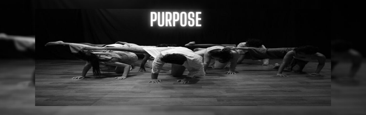 Book Online Tickets for Purpose , Bengaluru. The piece \