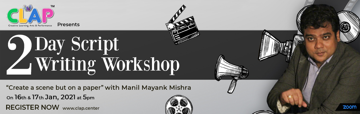 """Book Online Tickets for Create a scene but on a paper Two days S, Mumbai.  Learn what it takes to grow an idea into a screenplay by learning the basics of a story and its structure, character development, and how to write a professional screenplay. As CLAP presents """"Create a scene but on a paper"""" an exclu"""