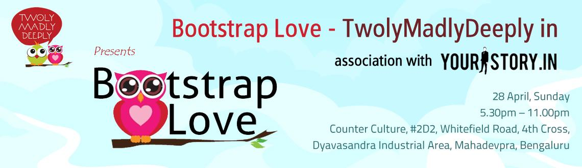 Bootstrap Love - TwolyMadlyDeeply in association with Yourstory.in