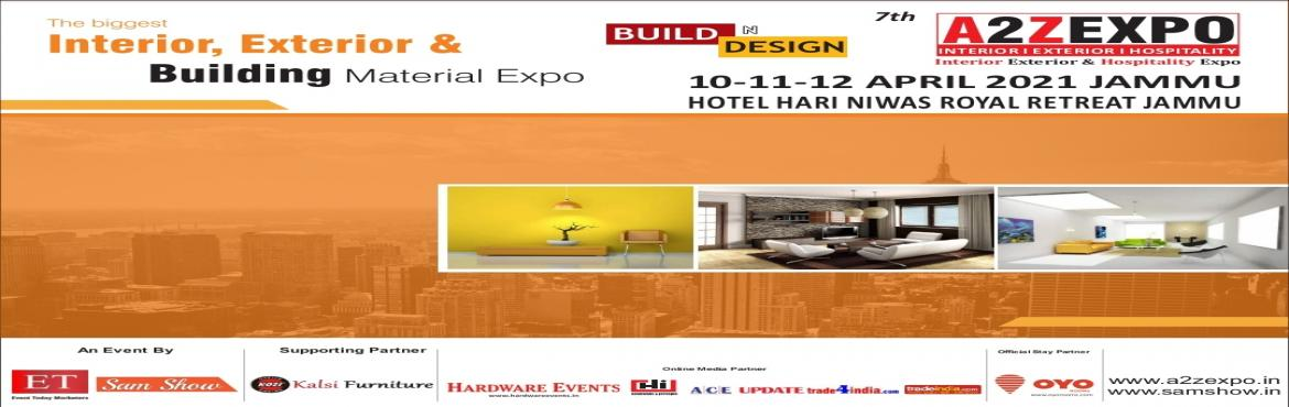 Book Online Tickets for a2z Build N Design Expo, Jammu. India's Premier Interior Exterior & Building Material Show (Biggest Exhibition With 200+ Exhibitors). We are glad to inform you thata2z Expo GroupandSAM SHOWis going to organize its 8thedition
