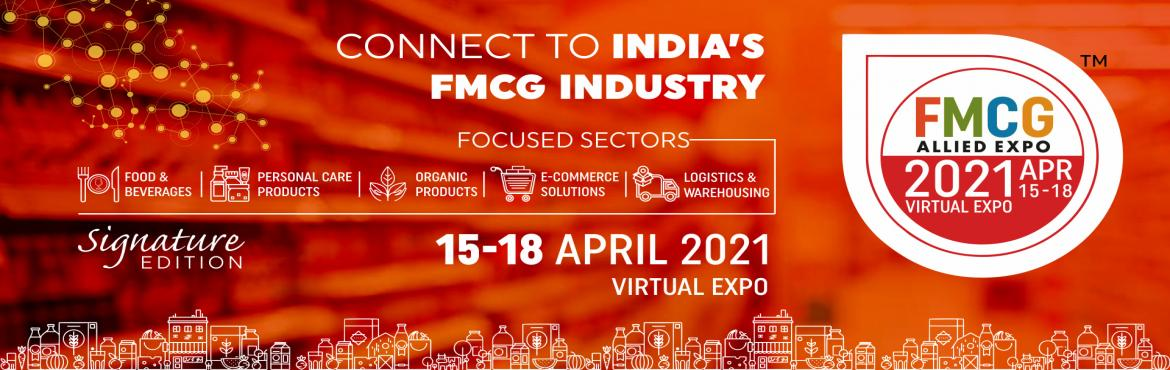Book Online Tickets for FMCG Allied Expo 2021, . CONNECT TO INDIA\'s FMCG INDUSTRY.A digital platform connecting Manufacturer, Suppliers, Distributors, Super Stockits, Brand Owners, Contract Manufacturers from FMCG Sector. With COVID-19 most aspects of life have been shifted online and it was