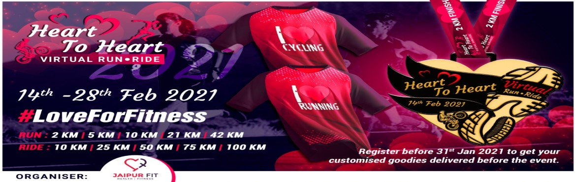 Book Online Tickets for Heart To Heart Run Ride Walk 2021, . Heart To Heart Run Ride Walk 2021 This valentine\'s day pledge to love yourself & do everything to stay fit, healthy and happy. Join this virtual run/ride/walk to show your love for fitness. #LoveForFitness Date: 14 - 28 Feb 2021  Cat