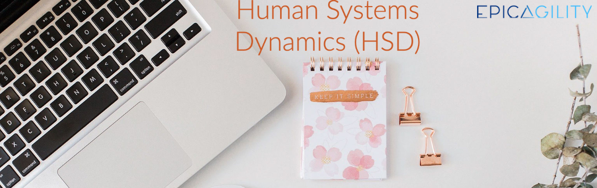 Book Online Tickets for Human Systems Dynamics (HSD) workshop 17, . Trainer - GlendaEoyang Overview: Agile is all about change. It sets the conditions for powerful, self-organizing transformation for individuals, teams, products, and organizations. Other Agile certifications teach you the practice o