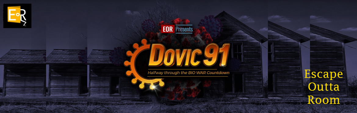 Book Online Tickets for DOVIC 91 - Halfway through the BIO WAR C, .  Escape Outta Room, an escape room brand, brings adventure to your home. \