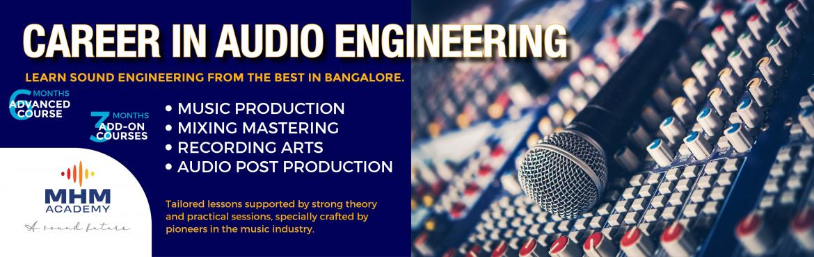 Book Online Tickets for Mastering Audio Engineering , Bengaluru. MHM ACADEMY -MASTERS AND ADVANCED AUDIO ENGINEERING COURSES  MUSIC PRODUCTION MIXING MASTERING RECORDING ARTS AUDIO POST PRODUCTION   MHM Academyis a first of its kind educational institution in Bangalore designed to create future m