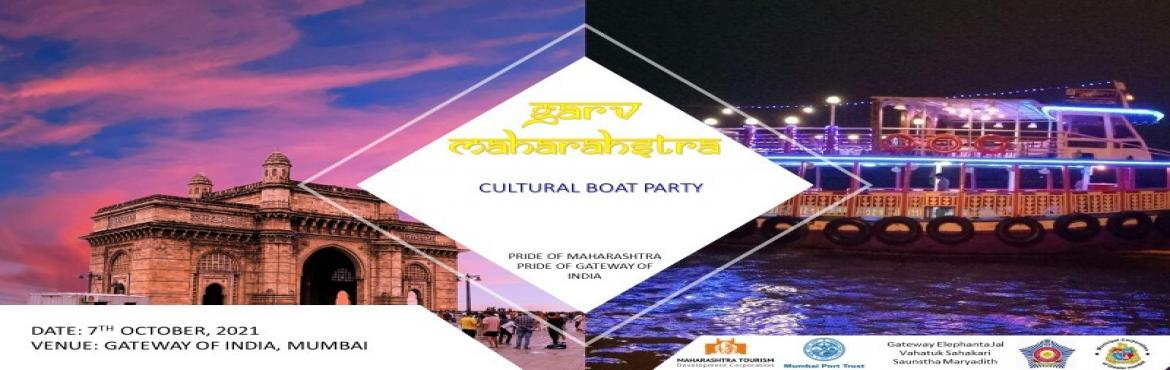 Book Online Tickets for Garv Maharashtra - Cultural Boat Party, Mumbai. ABOUT THE DESTINATION: Lounging on the west cost of India, Mumbai is the go-to place where people throng to make their dreams come true. The metro infuses an infectious and vivacious energy. When at this place, you can enjoy the endless array of ente